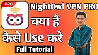 NightOwl VPN Pro App Kaise Chalaye ।। how to use night owl vpn pro app ।। Night Owl VPN Pro screenshot 1