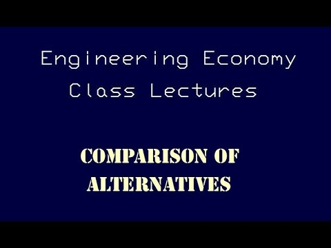 Engineering Economy Lecture - Comparison of Alternatives