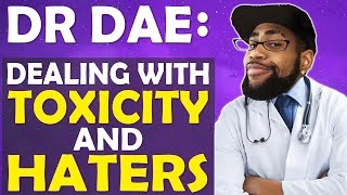 DR DAE: DEALING WITH TOXICITY AND HATERS | MINDSET TO BE BETTER -(Fortnite Battle Royale)