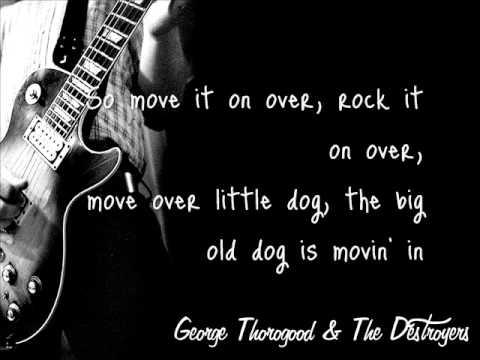 George Thorogood & The Destroyers - Move It On Over (lyrics)