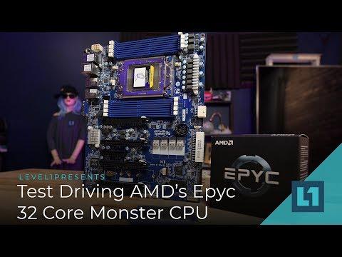 Test Driving AMD's Epyc 32 Core Monster CPU