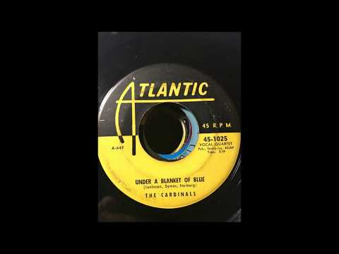 The Cardinals - Under A Blanket Of Blue bw Please Baby ATLANTIC