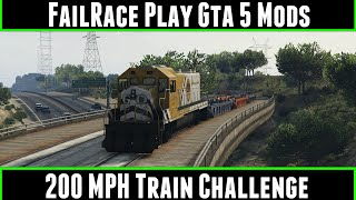 FailRace Play Gta 5 Mods 200 MPH Train Challenge