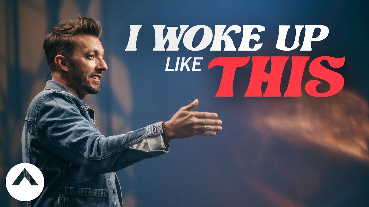I Woke Up Like This | Levi Lusko | Elevation Church