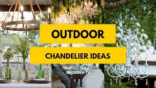70+ Unique Outdoor Chandelier Ideas for Relaxing House!