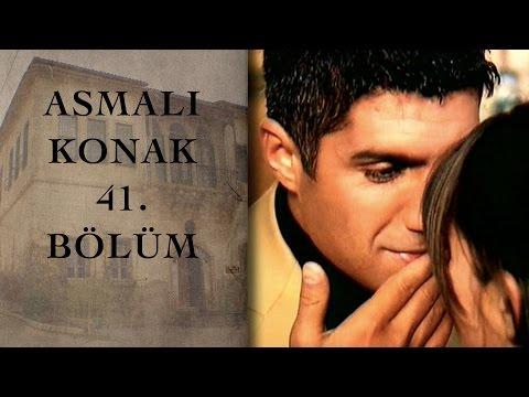 ASMALI KONAK 41. Bölüm