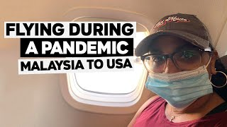 Flying During A Pandemic  | Coming Home From Malaysia