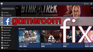 Facebook game room not working on Windows [Solved] - Facebook GameRoom Fix