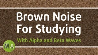 Brown Noise for Studying with Alpha/Beta Wave Isochronic Tones