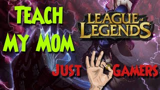 Just OK Mama - Teaching My Mom How to Play League of Legends