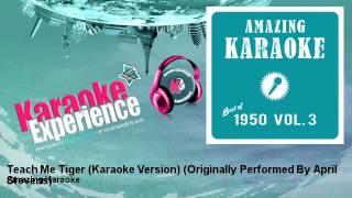 Amazing Karaoke - Teach Me Tiger (Karaoke Version) - Originally Performed By April Stevens