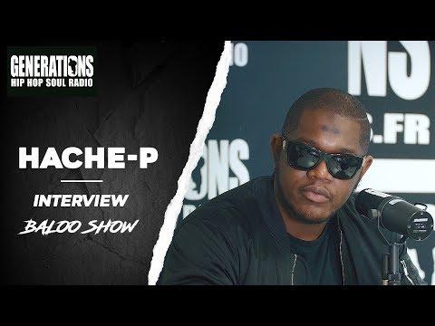 Youtube: Hache-P | Interview BalooShow: »Aujourd'hui les rockstars c'est les rappeurs…»