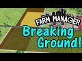 Let's Play Farm Manager 2018 #38: Breaking Ground!