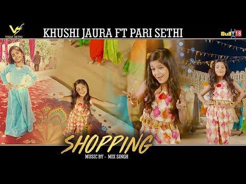 Shopping   Khushi Jaura ft Pari Sethi   Mix Singh   New Punjabi Song 2018   VS Records