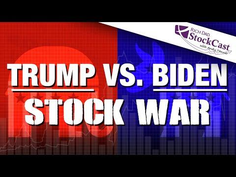 Trump vs Biden in the Stock War - [Rich Dad's StockCast]