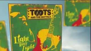 Toots and the Maytals - Light Your Light - Love So Strong