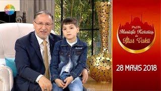 Prof. Dr. Mustafa Karataş ile İftar Vakti 40. Bölüm - 29 Mayıs 2018