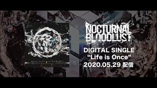 NOCTURNAL BLOODLUST - Life is Once (Teaser)