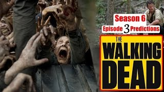 The Walking Dead Season 6 Episode 3 Predictions (Ep. 603) Thank You