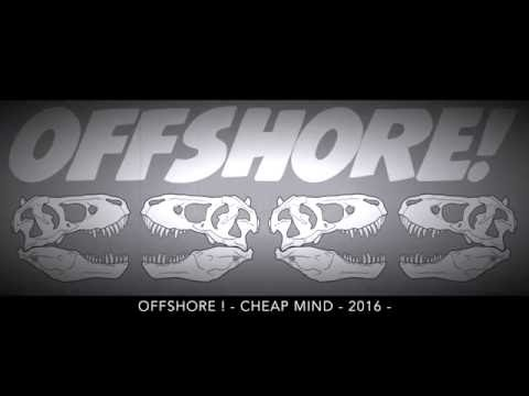 OffshOre ! Cheap Mind