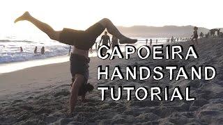 Capoeira Handstand aka Bananeira Tutorial