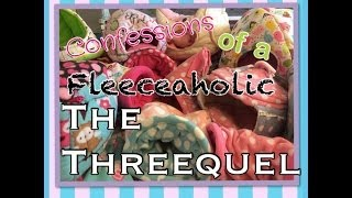 Confessions of a Fleeceaholic:  The Threequel