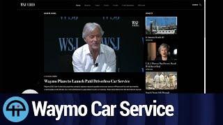 Waymo Launching Self-driving Car Service Soon