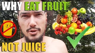 Eating Whole Fruit vs. Drinking Juice - What's Better For You? Why?