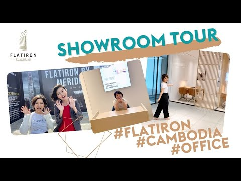 Showroom Tour @FLATIRON OFFICE, Phnom Penh, CAMBODIA