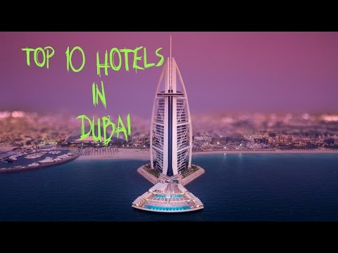 TOP 10 HOTELS IN DUBAI / LUXURY HOTELS IN DUBAI
