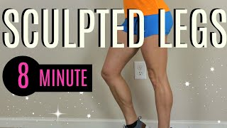 8 Minute SCULPTED LEGS Workout (FAST!)