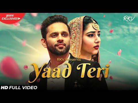 yaad-teri-(official-video)-|-rahul-vaidya-rkv-|-disha-parmar-|-kumaar-|-shreyas-puranik