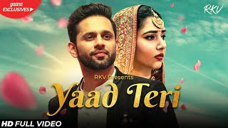 YAAD TERI (OFFICIAL VIDEO) | Rahul Vaidya RKV | Disha Parmar | Kumaar | Shreyas Puranik