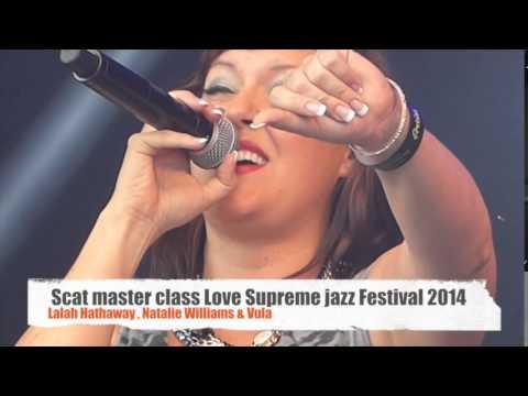 Masterclass in Scat , Love Supreme Jazz festival 2014