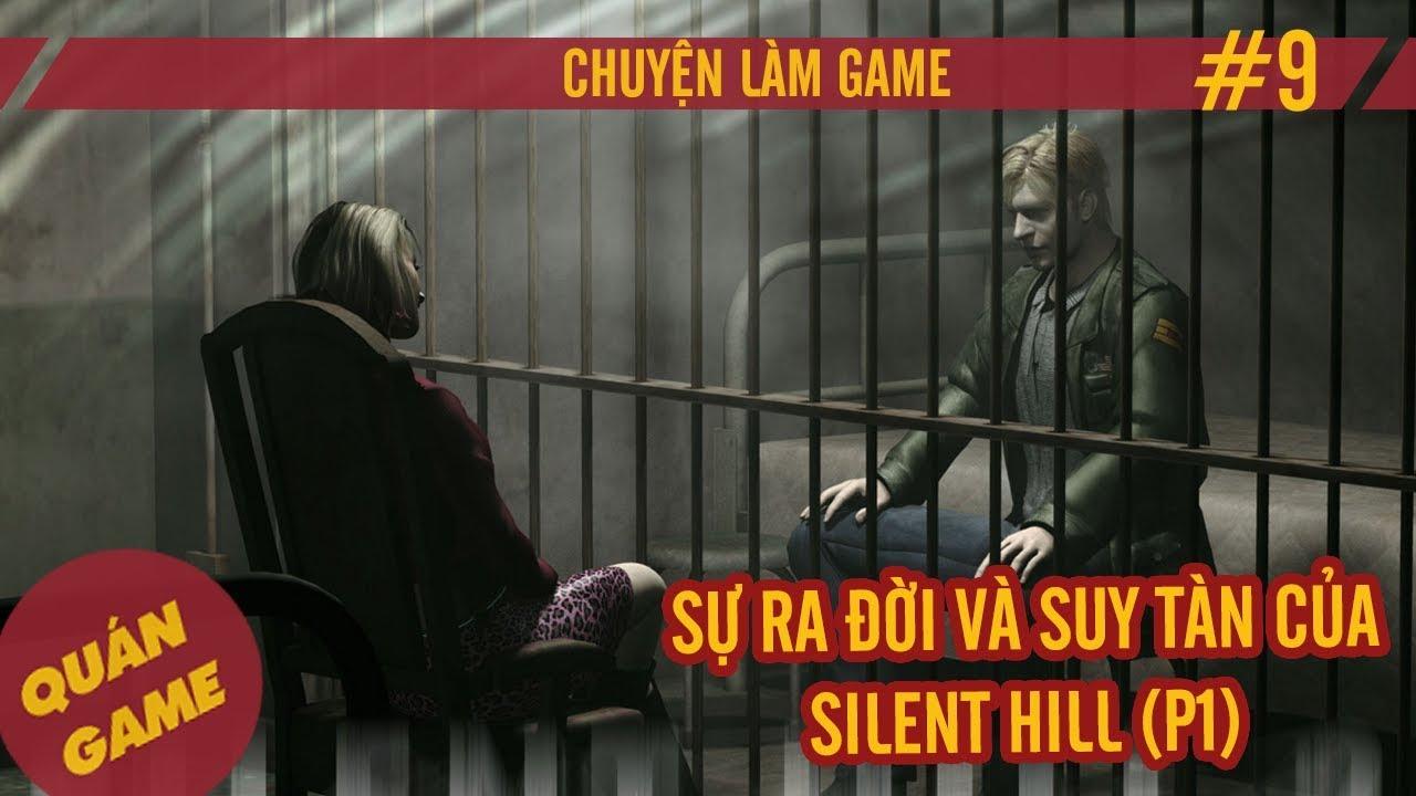 Sự ra đời và suy tàn của Silent Hill – Chuyện Làm Game #9