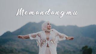 Download Mp3 Memandangmu - Ikke Nurjanah Cover By Yuge Ayu  With Lirik