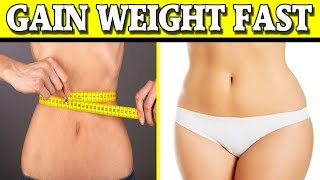 Top 10 Ways To Gain Weight FAST