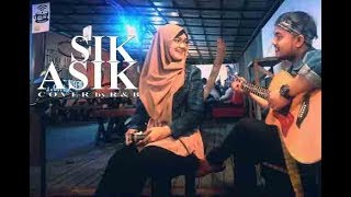 SIK ASIK - Ayu Ting Ting (cover) by R & B