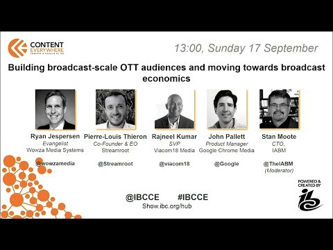 Building broadcast-scale OTT audiences - IBC 2017 Content Everywhere Hub