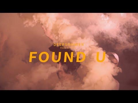 Deepshower 'Found U' (Feat. G.soul) Official Music Video