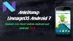 Anleitung: Android 7 installieren auf jedem Smartphone / Handy (LineageOS) Lineage Nougat