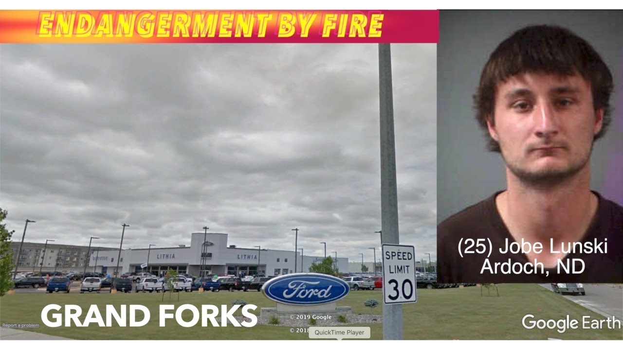 Lithia Ford Grand Forks >> Man Charged With Starting Fire At Grand Forks Car Dealership