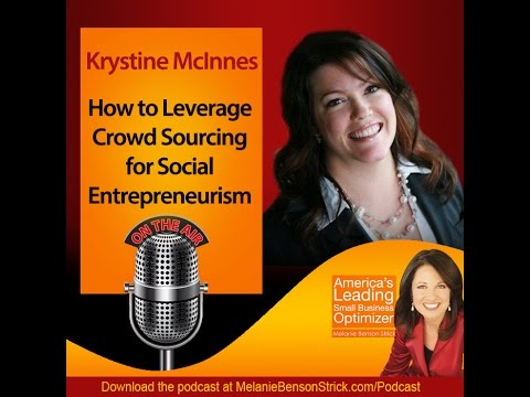 [Small Business Optimizer] Crowd Fund Your Social Entrepreneur Vision with Krystine McInnes