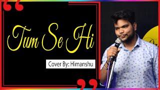 Tum Se Hi - Cover by Himanshu   Jab We Met   Sahid Kappor   Kareena Kapoor   Dreamers platform