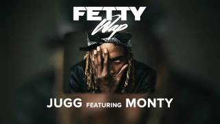 Fetty Wap Jugg Ft. Monty