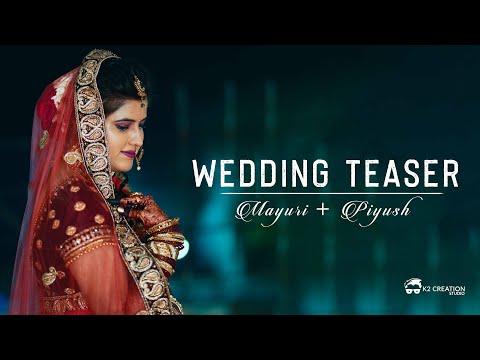 Wedding Teaser | Mayuri + Piyush | K2creationstudio | 2019