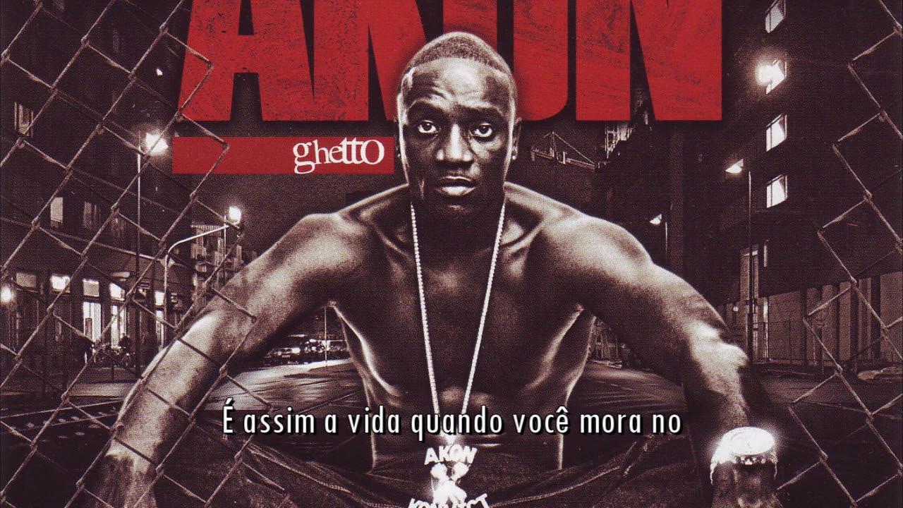 Akon Ghetto Legendado Youtube