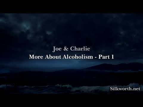 13. Joe & Charlie - Chapter 3. More About Alcoholism - Part 1