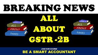 ALL ABOUT GSTR 2B | PRESS RELEASE ISSUED BY CBIC FOR GSTR 2B FROM JULY 2020 ON TRIAL BASIS |