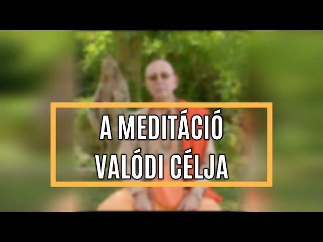A meditáció valódi célja